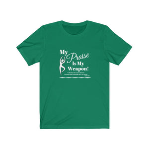 Praise Is My Weapon Tee (WP)