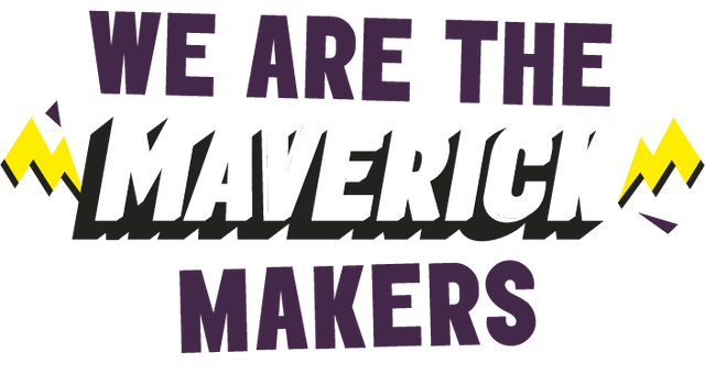 We are the Maverick Makers