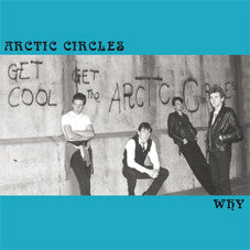 "Arctic Circles - Why 7"" Vinyl"