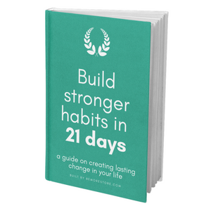 Build Stronger Habits in 21 Days