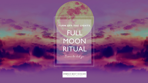 Embrace Body Skincare Full Moon ritual
