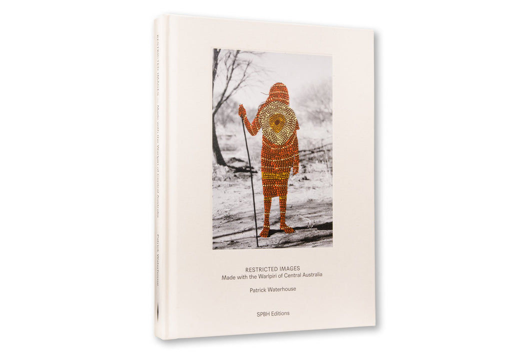 Restricted Images - Made With the Warlpiri of Central Australia by Patrick Waterhouse
