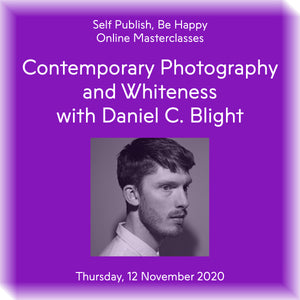 Contemporary Photography and Whiteness with Daniel C. Blight