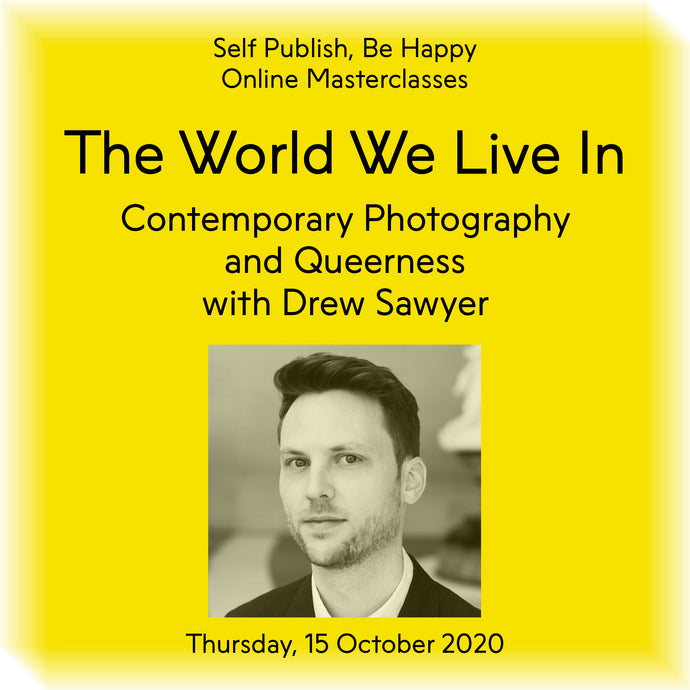 The World We Live In: Contemporary Photography and Queerness with Drew Sawyer