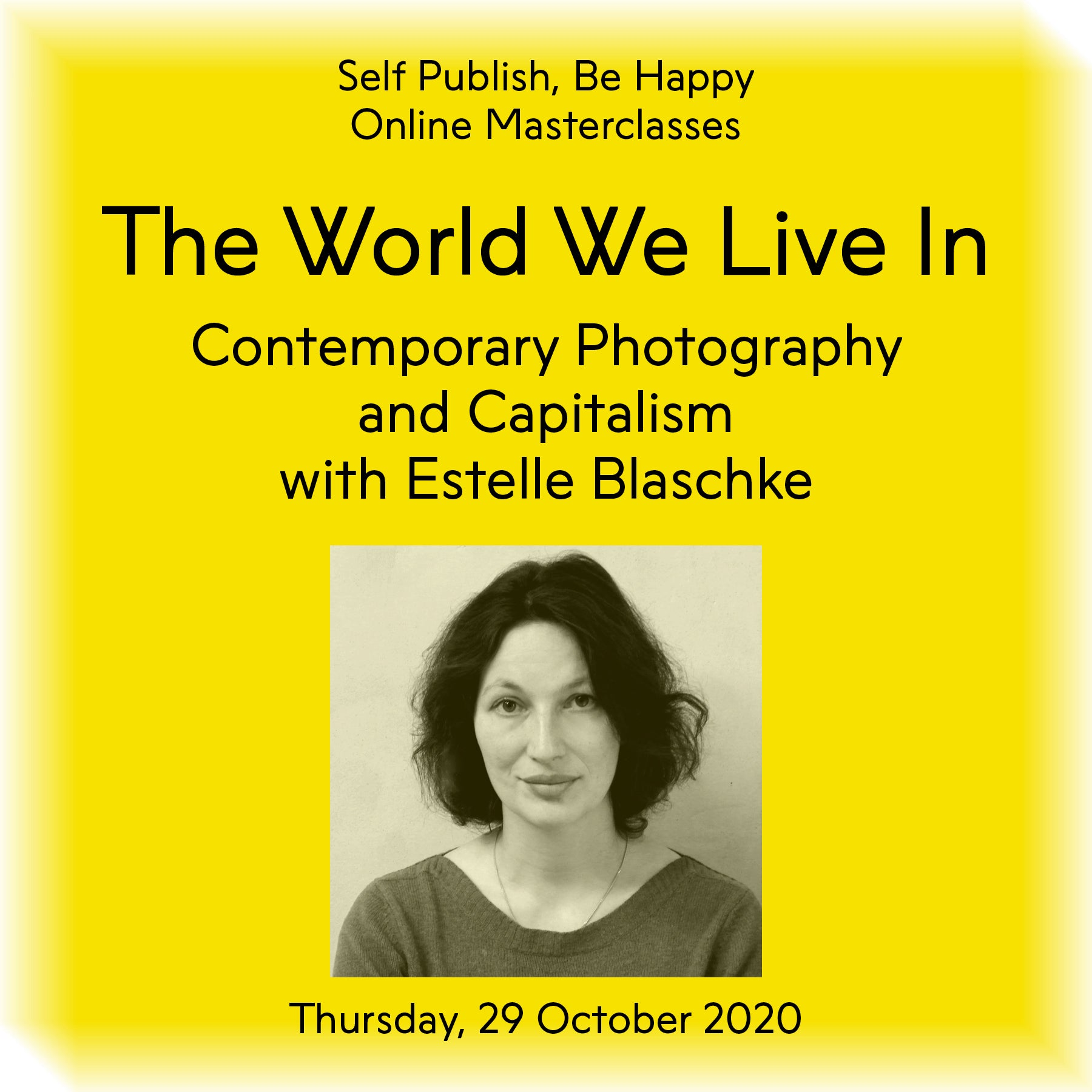 The World We Live In: Contemporary Photography and Capitalism with Estelle Blaschke