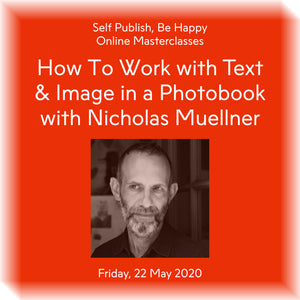 How To Work with Text and Image in a Photobook with Nicholas Muellner