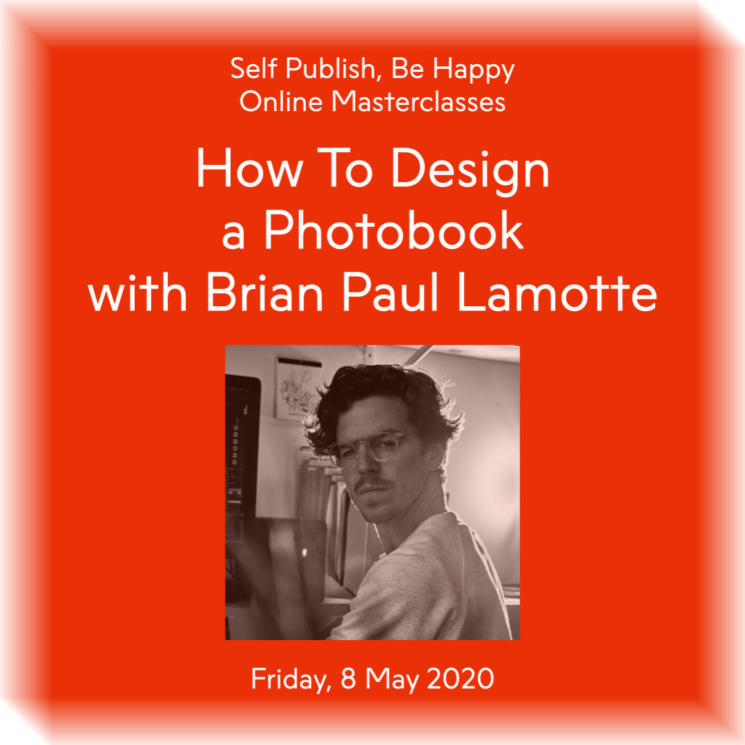 How To Design a Photobook with Brian Paul Lamotte
