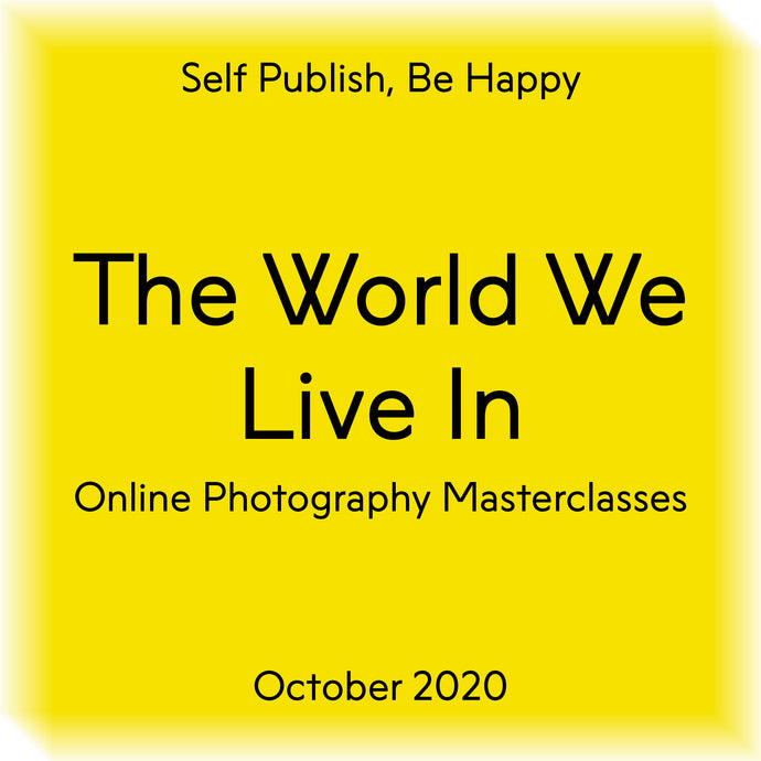 The World We Live In Contemporary Photography Masterclasses