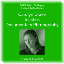 Load image into Gallery viewer, Carolyn Drake teaches Documentary Photography