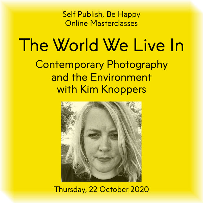 The World We Live In: Contemporary Photography and the Environment with Kim Knoppers