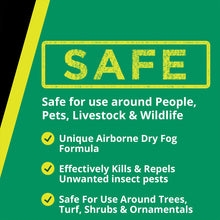 Load image into Gallery viewer, Stop Bugging Me!™ Multi-Action Fogging Solution is safe for use around people, pets, livestock & wildlife. Unique airborne dry fog formula. Effectively kills & repels unwanted insect pests. Safe for use around trees, turf, shrubs & ornamentals.