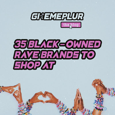 35 Black-Owned Rave Brands To Shop At