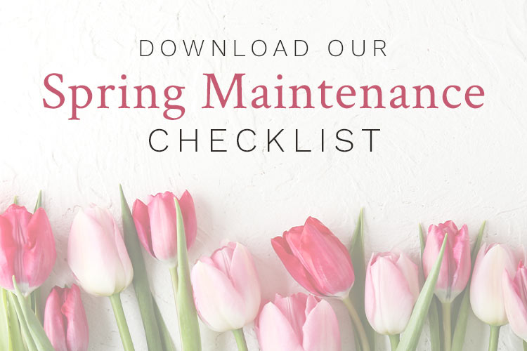 Download the Spring Maintenance Checklist