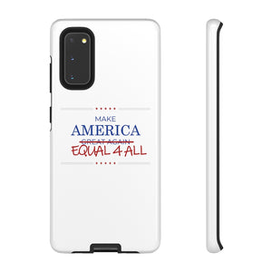 Make America Equal Tough Phone Case