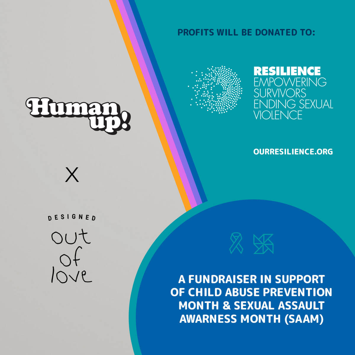 Human Up and Designed Out Of Love collaboration. Profits will be donated to Resilience: Empowering Survivors Ending Sexual Violence. A fundraiser in support of child abuse prevention month and sexual assault awareness month (SAAM).