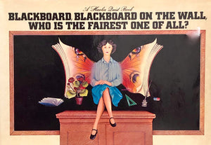 Blackboard, Blackboard On The Wall, Who Is The Fairest One Of All?