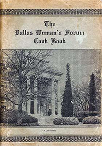 The Dallas Woman`s Forum Cook Book, First Edition 1930