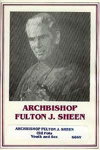 Old Pots, Youth and Sex - Archbishop Fulton J. Sheen