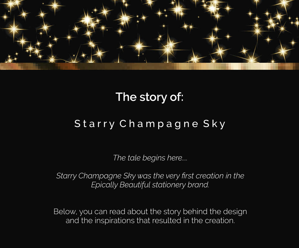 The Story of: Starry Champagne Sky