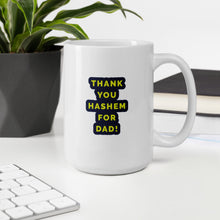 Load image into Gallery viewer, Mug - Thank You Hashem for Dad