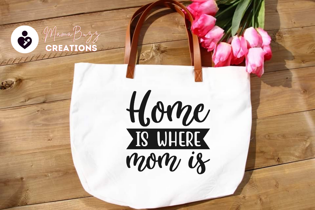 """Home is where Mom is"" Tote Bag, Gift for her, Mom gift, Personalized Bag - MamaBuzz Creations"