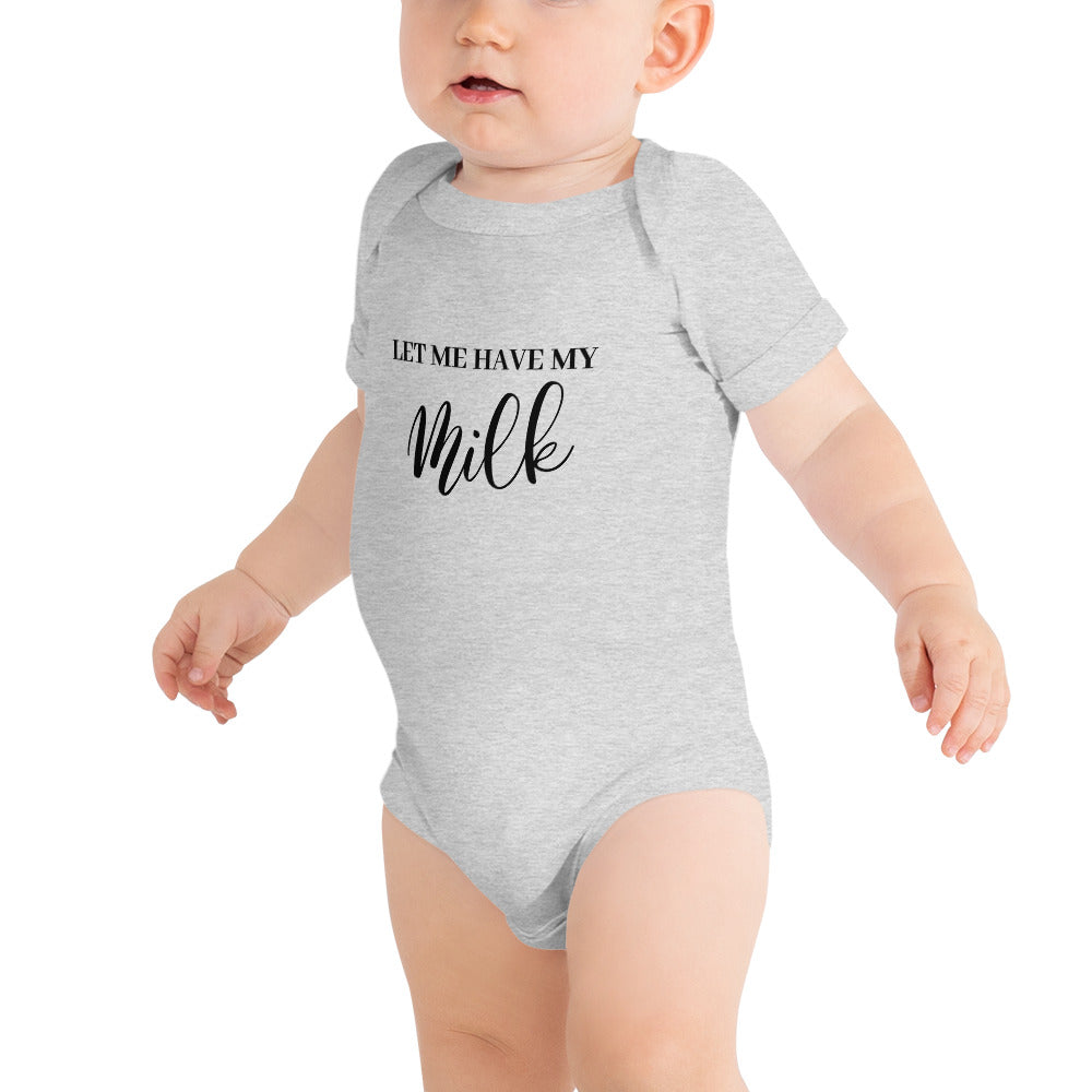 """Let me have my Milk"" Baby Onesie - MamaBuzz Creations"