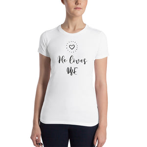 """He Loves Me"" Ladies Tee - MamaBuzz Creations"