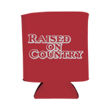 Raised On Country Koozie