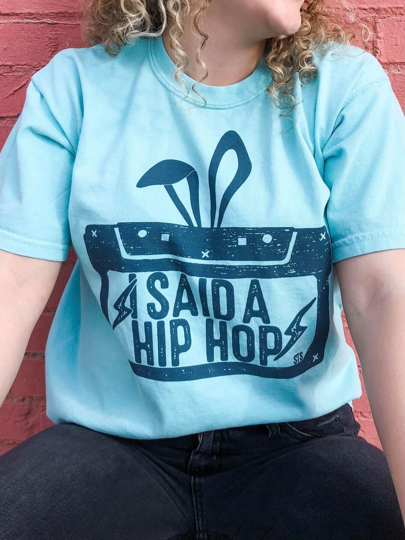I Said a Hip Hop Tee