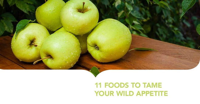 11 Foods to Tame Your Wild Appetite