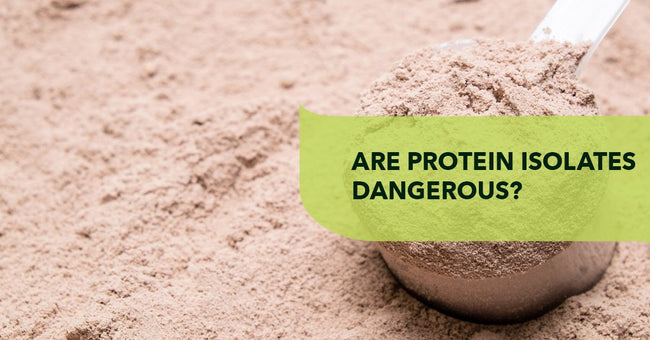 Are Protein Isolates Dangerous?