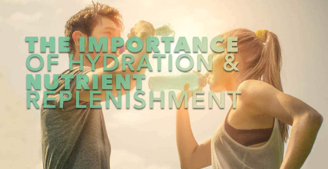 The Importance of Hydration and Nutrient Replenishment