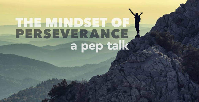 The Mindset of Perseverance: A Pep Talk for Success
