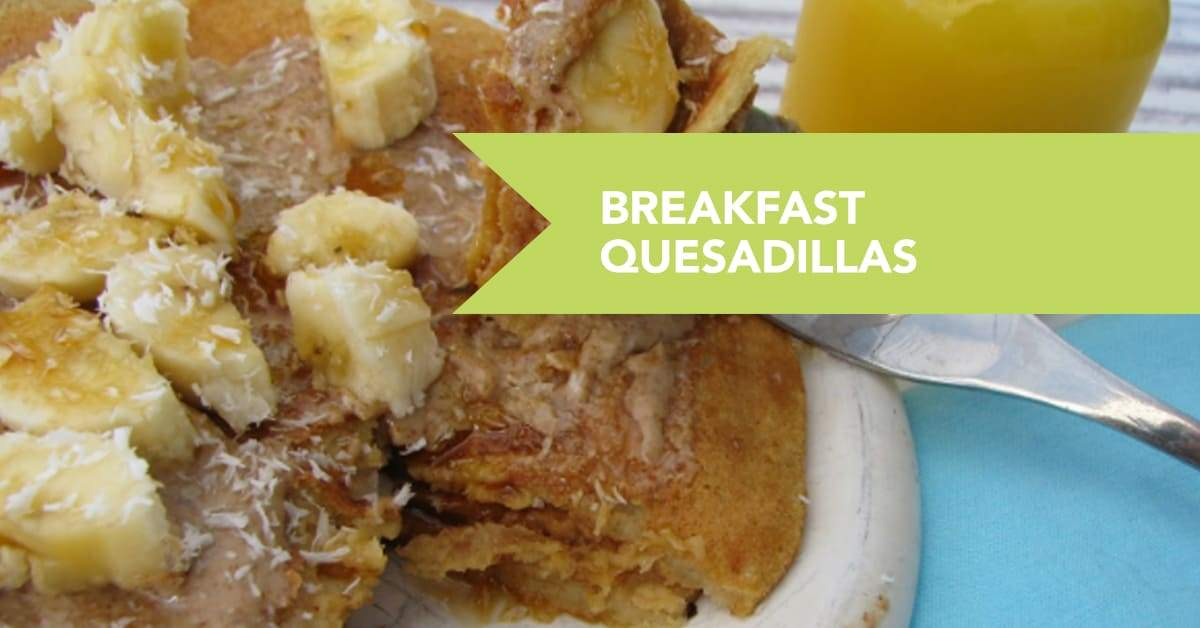 Vegan Power Breakfast Quesadillas