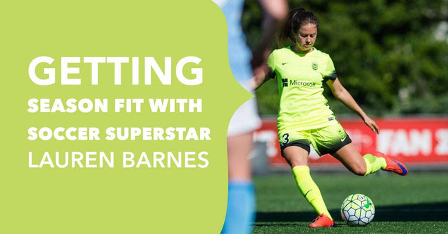 Getting Season Fit With Soccer Superstar Lauren Barnes