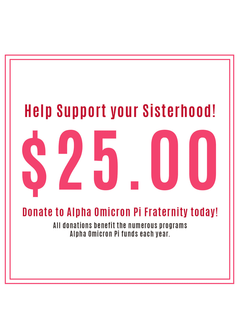$25 Donation to Alpha Omicron Pi Fraternity