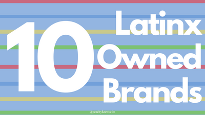 10 Latinx-Owned Brands You Need to Know About!
