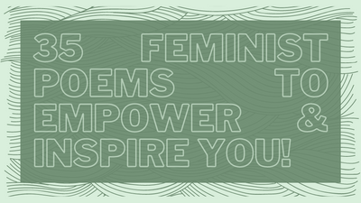 35 FEMINIST POEMS TO EMPOWER AND INSPIRE YOU