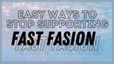 Easy Ways to Stop Supporting Fast Fashion