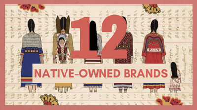 12 NATIVE-OWNED BRANDS TO TREAT YOURSELF TO
