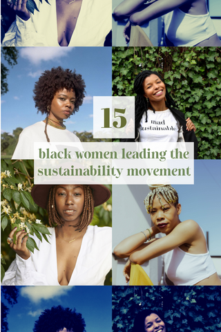 Check out our blog to see the Black women changing the state of sustainability!