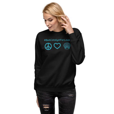 #BeACatalystForLove Crew Neck Fleece
