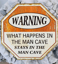 Load image into Gallery viewer, METAL PLAQUE WHAT HAPPENS IN A MAN CAVE