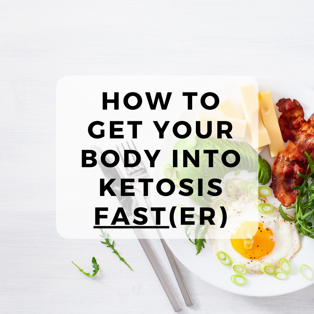 How to get your body into ketosis faster?