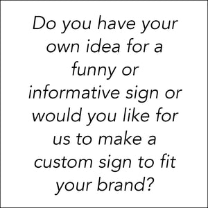 Submit Your Own Idea for a Custom Bathroom Sign