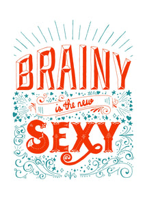 "Affiche sérigraphiée ""Brainy is the new Sexy"""
