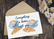 Charger l'image dans la galerie, Carte Everything is better with you - Saint Valentin