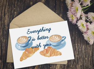 Carte Everything is better with you - Saint Valentin