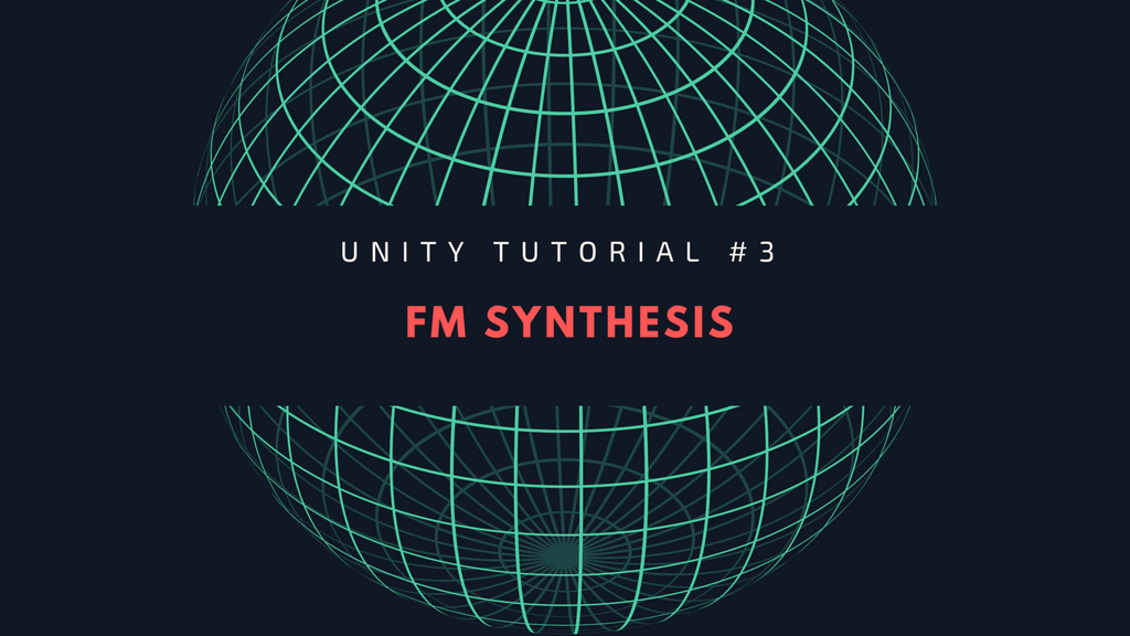 How to Build an FM synth in Unity