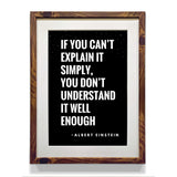 Success Motivational Quote Poster - If You Can't Explain It Simply, You Don't Understand It Well Enough - WhatsYourPrint